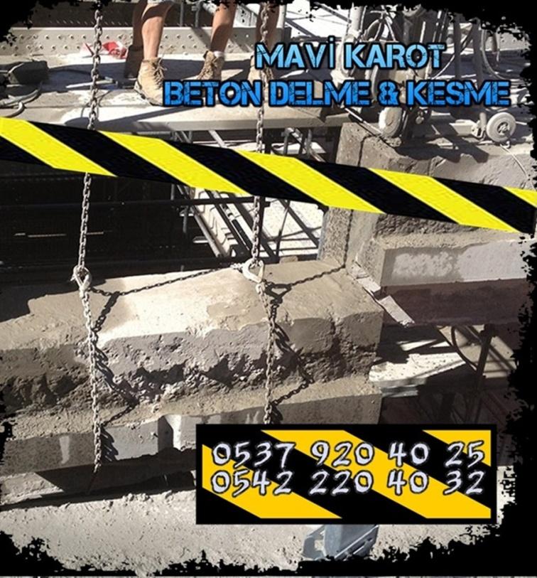 MAVİ KAROT, BETON DELME, BETON KESME, KAROT, KAROTCU, 0537 920 40 25,