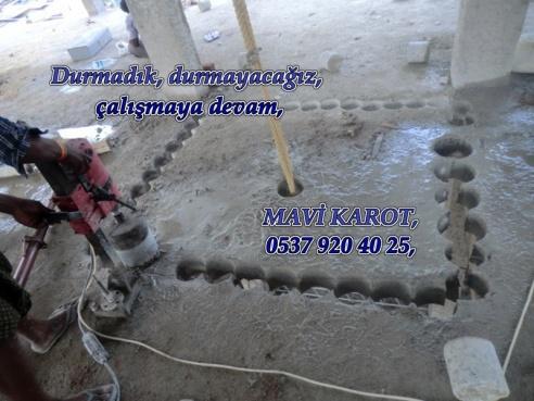 Durmadık, durmayacağız, çalışmaya devam, MAVİ KAROT, 0537 920 40 25,